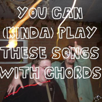 You Can (Kinda) Play These Songs With Chords: A Cover Album cover art