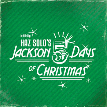 Haz Solo's Jackson 5 Days of Christmas cover art