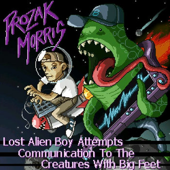 Lost Alien Boy Attempts Communication To The Creatures with Big Feet (LP) cover art