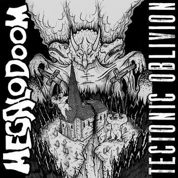 Megalodoom - Tectonic Oblivion
