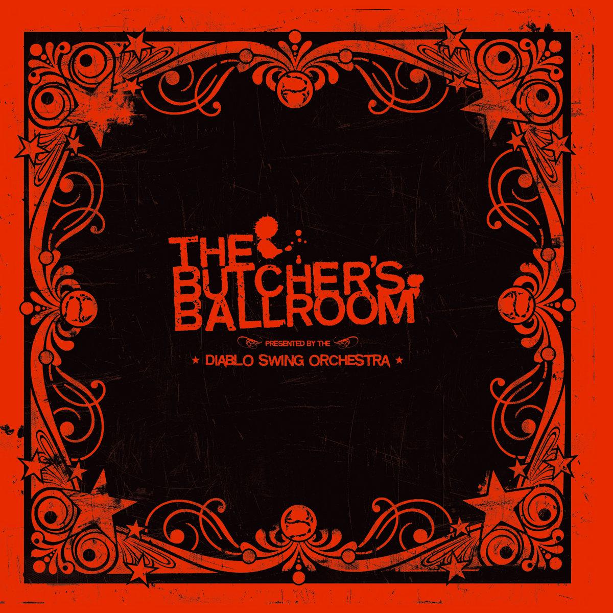 Diablo Swing Orchestra - The Butcher's Ballroom (Re-released 2007)