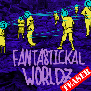 Fantastickal Worldz Teaser cover art