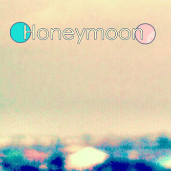 Honeymoon EP cover art
