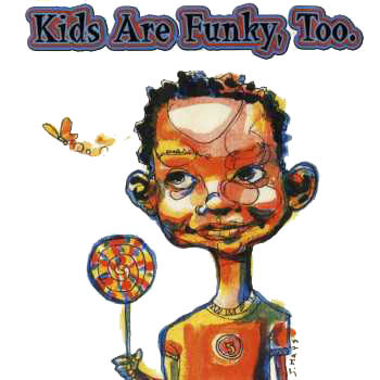 Kids Are Funky, Too. cover art