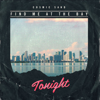 Cosmic Sand-Find Me At The Bay Tonight cover art