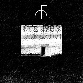 It's 1983, Grow Up! (LP, 2012) cover art