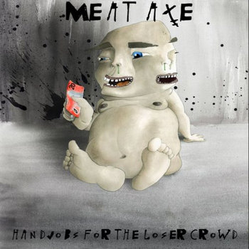 Meat Axe - Handjobs For The Loser Crowd cover art