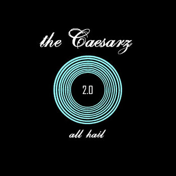 The Caesarz - All Hail 2.0 cover art