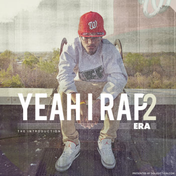 Yeah, I Rap 2 (The Introduction): Presented by Solediction.com cover art