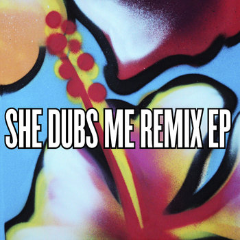 She Dubs Me remix ep cover art