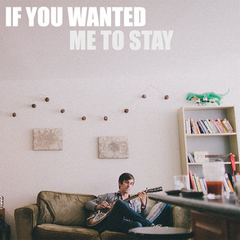 If You Wanted Me to Stay cover art