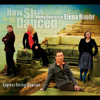 How She Danced: String Quartets of Elena Ruehr cover art