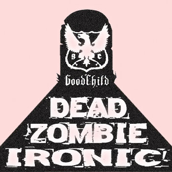 DEAD ZOMBIE IRONIC cover art