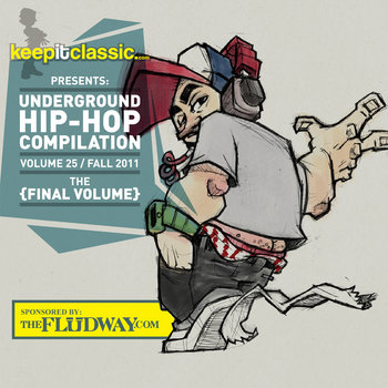 Keepitclassic​.​com Presents Underground Hip​-​Hop Volume 25: Fall 2011 - The Final Volume (Sponsored By Flud Watches) cover art