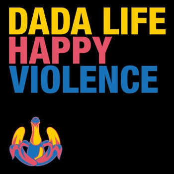 Happy Violence - Dada Life (Zac Darmon Remix) cover art
