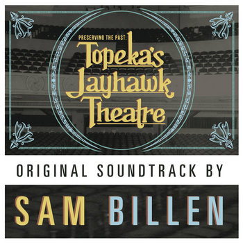 Preserving the Past - Topeka&#39;s Jayhawk Theatre - Original Soundtrack cover art