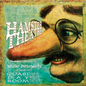 The Public Execution of Mister Personality / Quasi Day Room: Live at the Moore Theatre cover art
