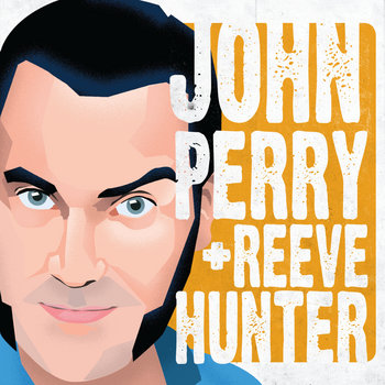 John Perry + Reeve Hunter Double EP cover art