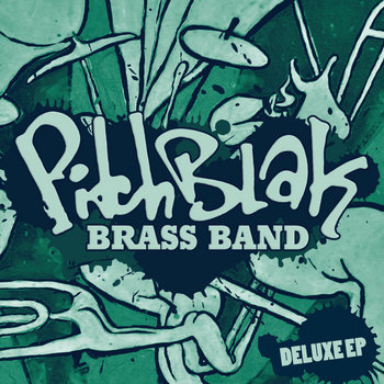 PitchBlak Brass Band Deluxe EP cover art