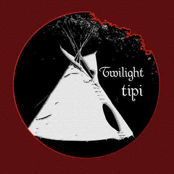 Twilight Tipi cover art