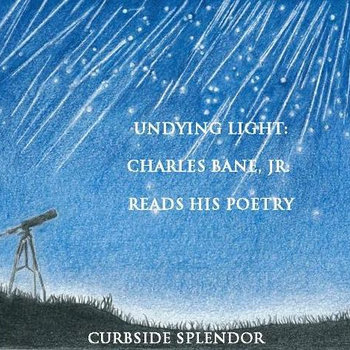 Undying Light:  Charles Bane, Jr. Reads His Poetry cover art