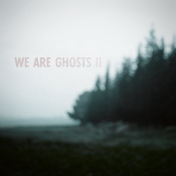 We Are Ghosts II cover art