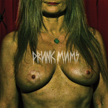 Drunk Mums cover art