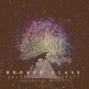 Broken Glass, Shattered Syllables and Stained Thoughts cover art
