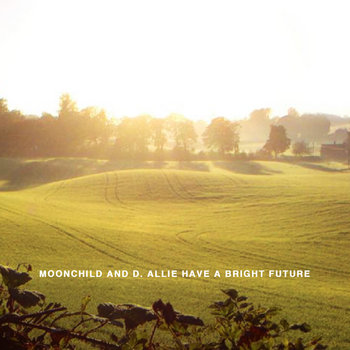 Moonchild and D. Allie have a Bright Future cover art