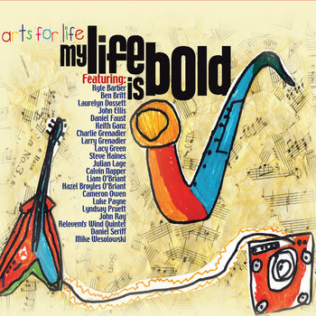 Arts For Life: My Life Is Bold cover art