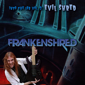 FRANKENSHRED &quot;Into The Lab Vol. 2: Evil Shred&quot; cover art