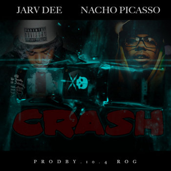 """Crash"" feat. Nacho Picasso prod. by 10.4 Rog cover art"