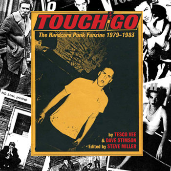 Touch And Go: The Complete Hardcore Punk Zine 1979-1983 cover art