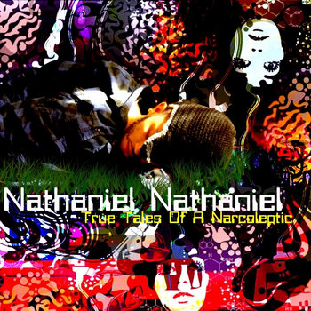 Nathaniel Nathaniel:True Tales Of A Narcoleptic cover art