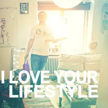I Love Your Lifestyle EP cover art