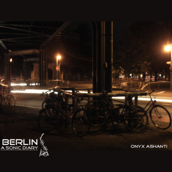 BERLIN: The Sonic Diary of Onyx Ashanti cover art