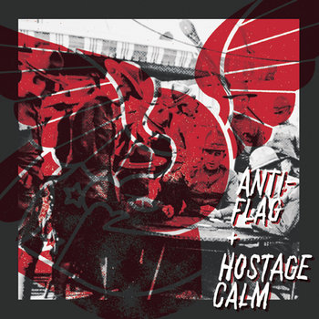 "Hostage Calm / Anti-Flag Split 7"" cover art"