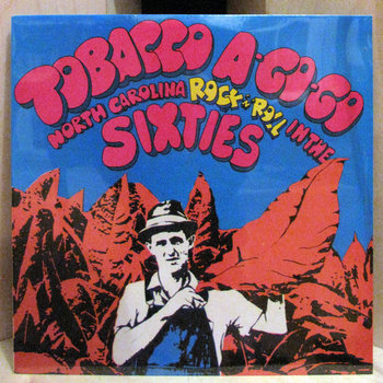 Tobacco A-Go-Go: North Carolina Rock 'n' Roll in the Sixties, Volume 1 cover art