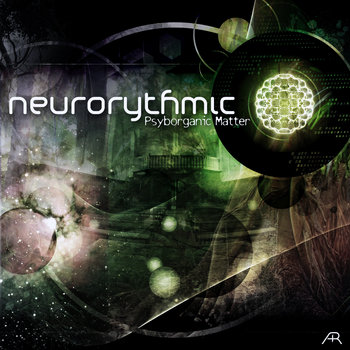 Neurorythmic - Psyborganic Matter EP cover art