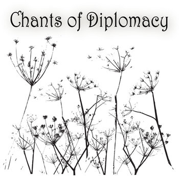 Chants of Diplomacy cover art
