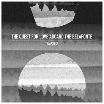 The Quest For Love Aboard The Belafonte (Single) cover art