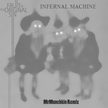 Infernal Machine (Mr Munchkin Remix) cover art