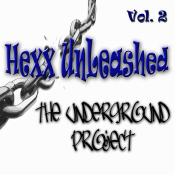 Hexx Unleashed - The Underground Project Vol​.​2 cover art