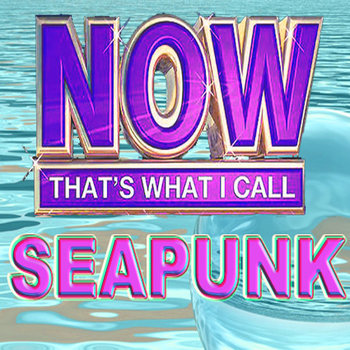 NOW THAT&#39;S WHAT I CALL SEAPUNK 2012 cover art