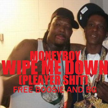 MONEYBOY - WIPE ME DOWN (PLEAYER SHIT) cover art