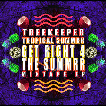 TR€€K€€P€R Tropical Summrr Get Right 4 The Summrr Mixtape EP cover art
