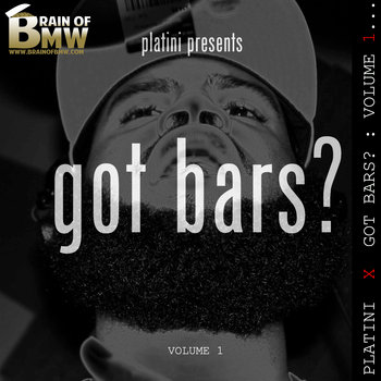 "Brainofbmw.com x Platini Presents... ""Got Bars?"" Volume 1 cover art"