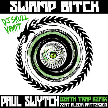 Swamp Bitch (Paul Swytch's Death Trap Rmx feat. Alecia Patterson) cover art
