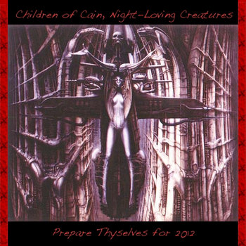 Children of Cain, Night-Loving Creatures, Prepare Thyselves for 2012 cover art
