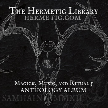 The Hermetic Library Anthology Album - Magick, Music and Ritual 5 cover art